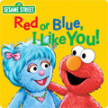 Sesame Street - Red or Blue I Like You!