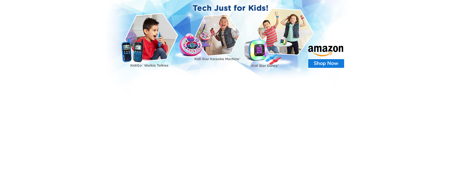 Check out VTech Kid Tech Toys:  KidiGo Walkie Talkies Kidi Star Dance and Kidi Star Karaoke Machine