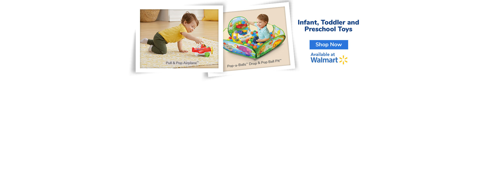Infant, Toddler and Preschool Toys - Buy Now at Walmart