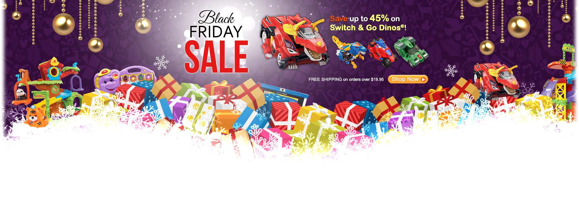 Black Friday Sale - Save up to 45% on Switch & Go Dinos!
