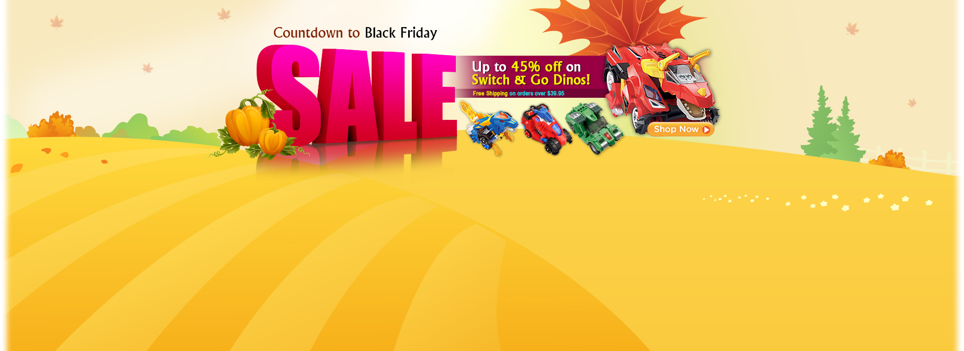 Countdown to Black Friday Sale - Up to 45% off on Switch & Go Dinos!