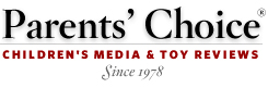Parents' Choice Awards. Children's Media & Toy Reviews Since 1978.
