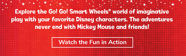 Explore the Go! Go! Smart Wheels world of imaginative play with your favorite Disney characters. The adventures never end with Mickey and friends! - image, click to watch the fun in action