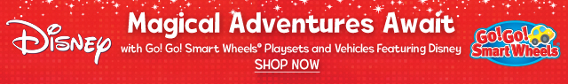 Disney. Magical Adventures Await with Go! Go! Smart Wheels® Playsets and Vehicles Featuring Disney. Click to shop